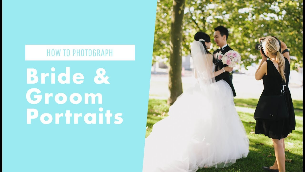 How to Shoot a Wedding: Photographing Bride and Groom Portraits ...