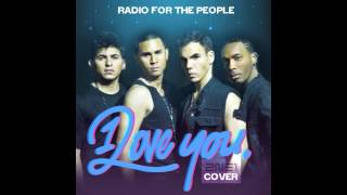 "2NE1 I LOVE YOU English Version - NEW AMERICAN Boy Band ""RADIO FOR THE PEOPLE"" Cover"