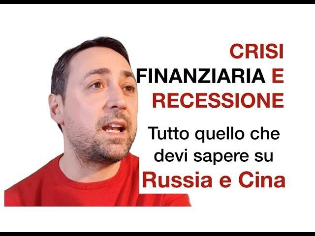 CRISI FINANZIARIA E RECESSIONE: La situazione di RUSSIA E CINA?? Ecco tutti dati che devi sapere.
