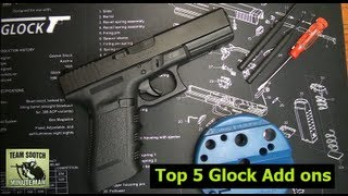 Top 5 Glock Add ons & Installation