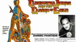 "Dominic Frontiere's music score from ""CLEOPATRA JONES & THE CASINO OF GOLD"" (1975) Suite."