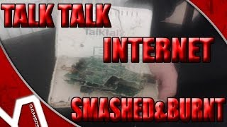 TalkTalk Internet - Smashing And burning talktalk