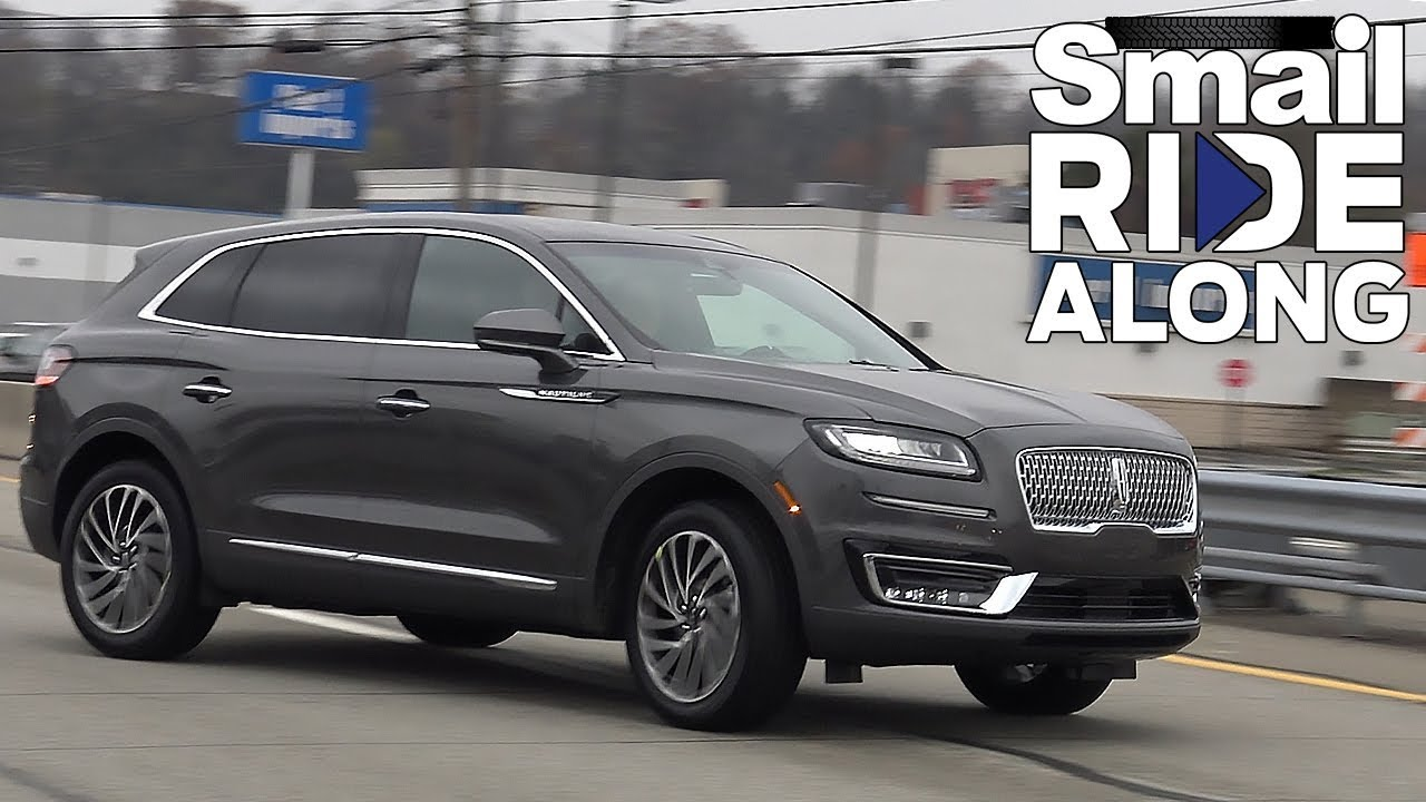 2020 Lincoln Nautilus Review, Price, Colors >> 2019 Lincoln Nautilus Reserve Review And Test Drive Smail Ride Along