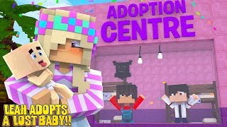 Minecraft LITTLE LEAH ADOPTS A LOST BABY!!!