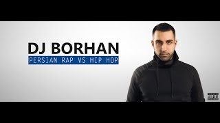 Persian Rap DJ Mix - DJ BORHAN 2013