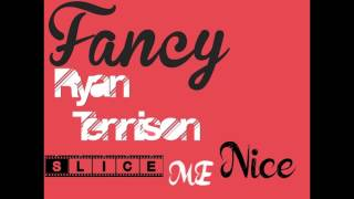Fancy-Slice Me Nice [Ryan Tennison Remix] HQ