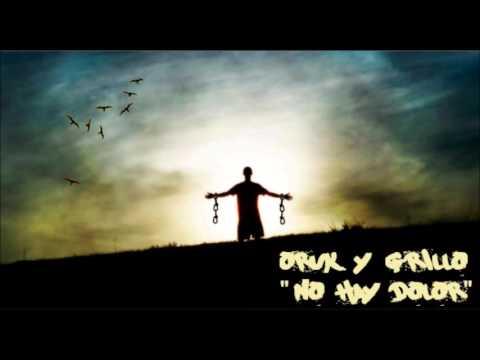 Oruk y Grillo - No hay dolor