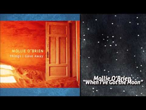 Mollie O'Brien - When I've Got the Moon