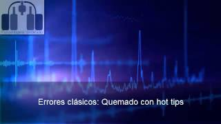 Errores clásicos - Quemado con hot tips
