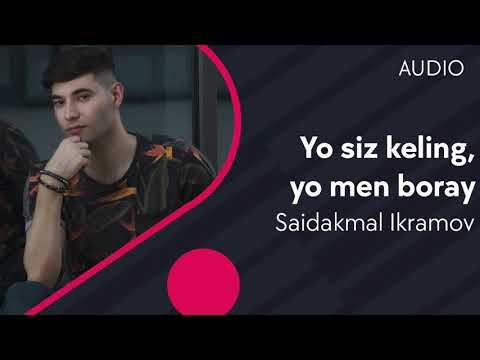 Saidakmal Ikramov - Yo siz kelingyo men boray