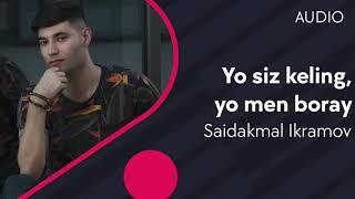 Saidakmal Ikramov - Yo siz keling,yo men boray (music version)