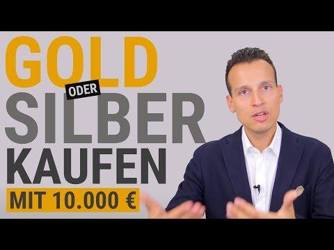 GOLD ODER SILBER kaufen mit 10.000 EUR?