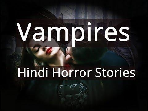 Horror Stories in Hindi Real Vampires Hindi Horror Stories