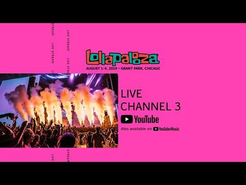 Lollapalooza 2019 LIVE Channel 3