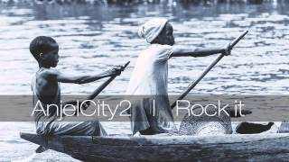 AnjelCity2 - Rock it [Official Audio]