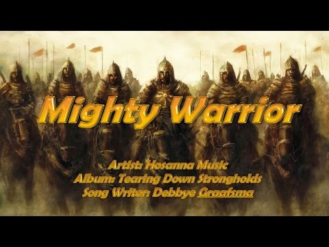 Mighty Warrior - Hosanna Music (with Lyrics)