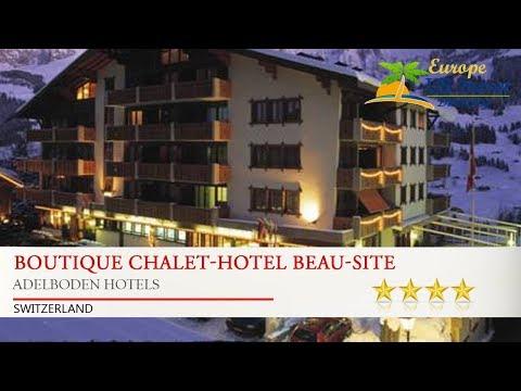 Boutique Chalet-Hotel Beau-Site - Adelboden Hotels, Switzerland