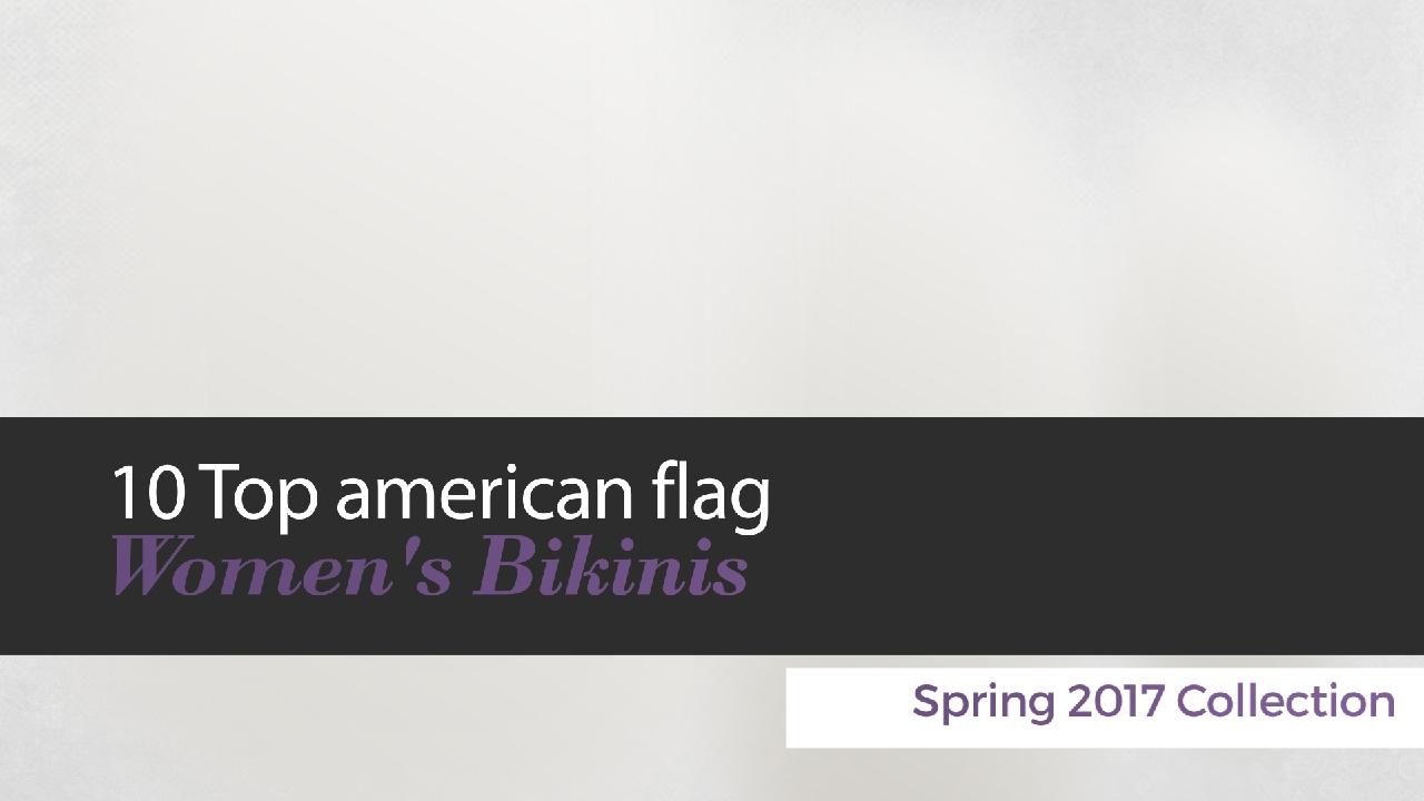 c3b2ed89ae 10 Top american flag Women s Bikinis Spring 2017 Collection - YouTube