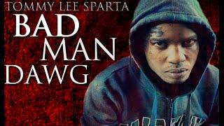 Tommy Lee Sparta - Bad Man Dawg - Clean