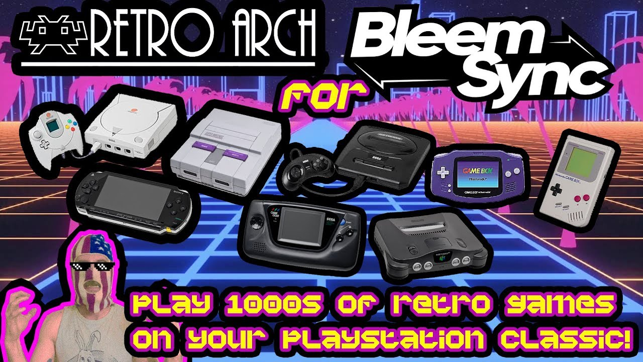 Ultimate Retroarch Guide For Ps Classic / Bleemsync 1 0  Play 1000s of  Retro Games!