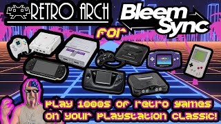 Ultimate Retroarch Guide For Ps Classic / Bleemsync 1.0. Play 1000s of Retro Games!
