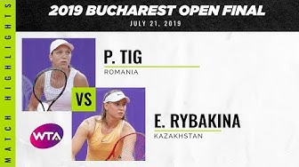 Patricia Maria Tig vs. Elena Rybakina | 2019 Bucharest Open Final | WTA Highlights