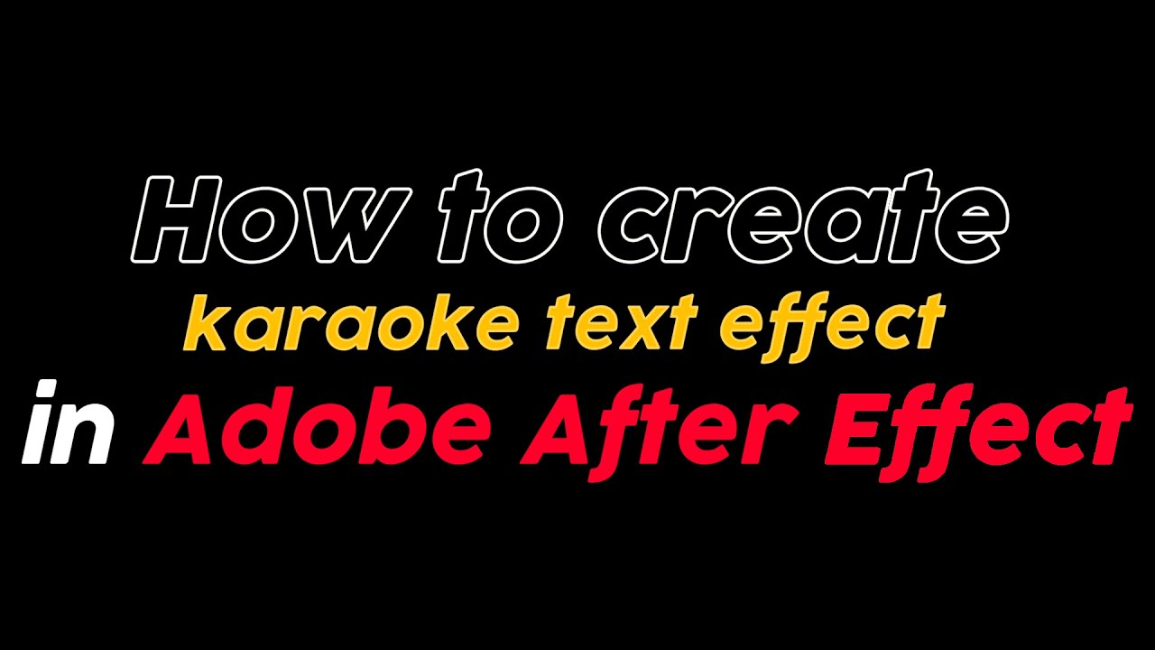 Download How to create karaoke text effect in Adobe After Effect