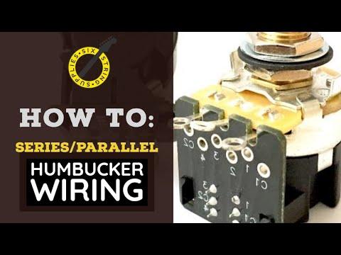 Humbucker Push Pull Pot Series Parallel Wiring
