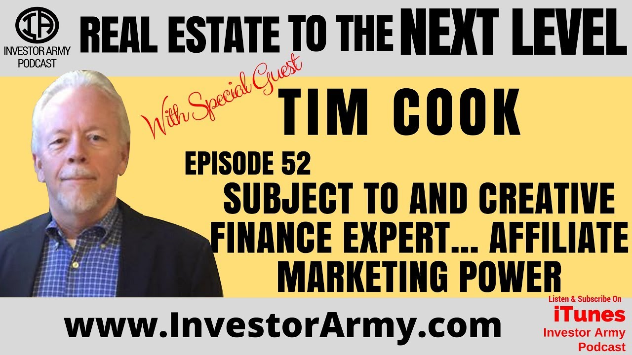 Tim Cook -  Subject To and Creative Finance Expert ...Affiliate Marketing Power   Ep 52