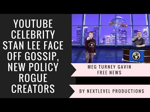 YouTube Celebrity Stan Lee Face Off Gossip, New Policy Rogue Creators, Meg Turney Gavin Free News
