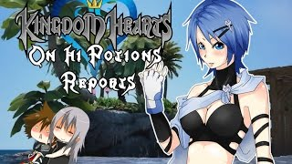 Kingdom Hearts on Hi Potions Reports (on crack)