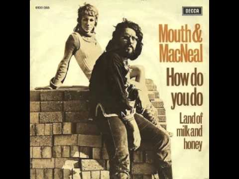 Mouth And MacNeal How Do You Do