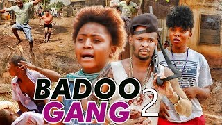 Badoo gang 2 (regina daniels) - 2017 latest nigerian nollywood movies