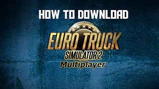 How to Download Euro Truck Simulator 2 Multiplayer With Steam & Disc