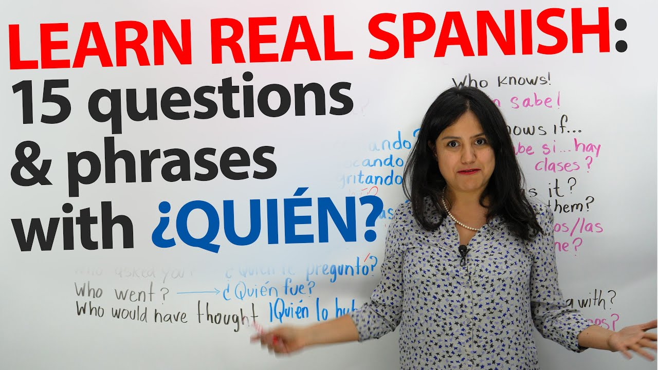 """""""Who"""" in Spanish: ¿QUIÉN?, QUIEN, ¿QUIÉNES? & QUIENES"""