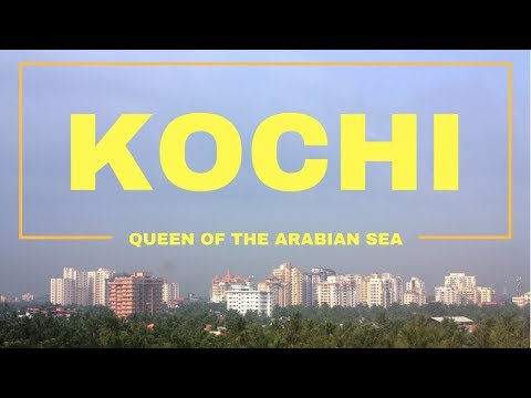 Kochi  Queen of the Arabian Sea