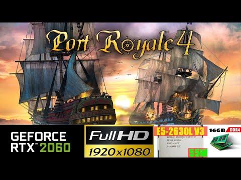 Port Royale 4 | Nvidia RTX 2060 6GB | Intel Xeon E5 2630L v3 | 1080p High |