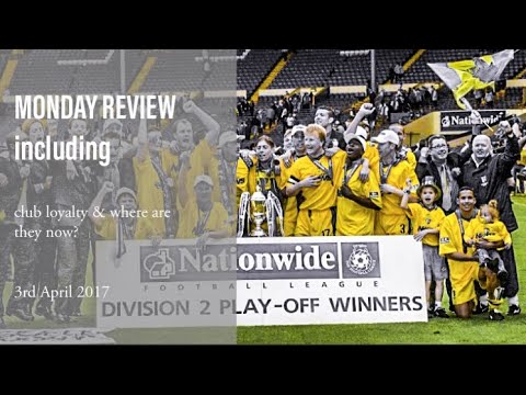 Monday Review incl. Club Loyalty + Where Are They Now, 03-04-17
