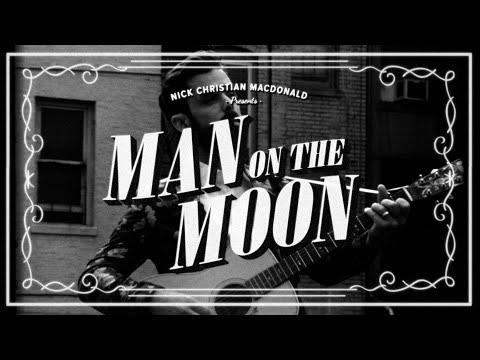 Nick Christian MacDonald - Man On The Moon