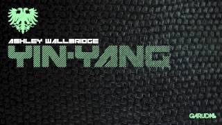 Ashley Wallbridge - Yin-Yang (Original Mix) [Garuda]