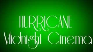 Watch Midnight Cinema Hurricane video