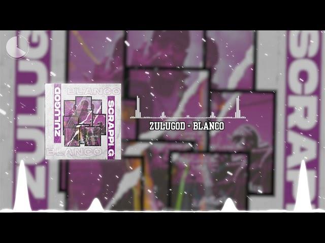 "Zulugod X Scrappi G - Blanco || Hip Hop Rap Music"""