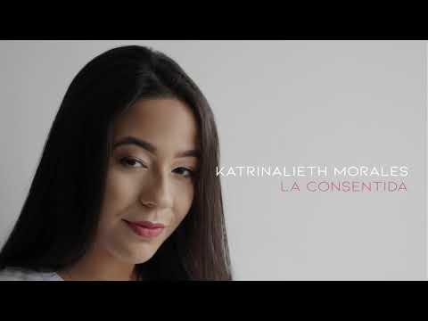 Katrinalieth Morales - La consentida