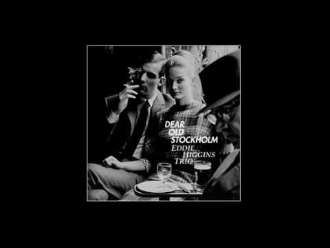 Dear old stockholm - Eddie Higgins Trio