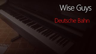 Wise Guys: Deutsche Bahn | Piano Cover