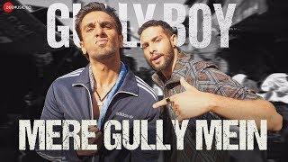 Mere Gully Mein | Gully Boy | Ranveer Singh & Alia Bhatt | DIVINE | Naezy | Zoya Akhtar
