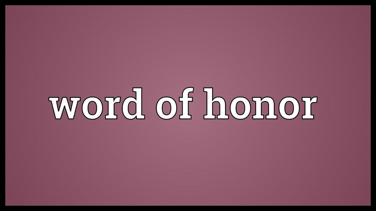 Word of honor Meaning - YouTube