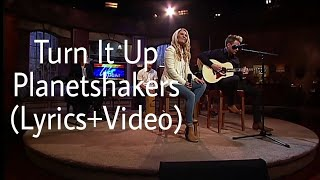Turn It Up. Planetshakers