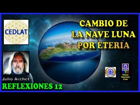 CAMBIO DE LA NAVE LUNA POR ETERIA * REFLEXIONES 12 * CEDLAT *JULIO ARCHET
