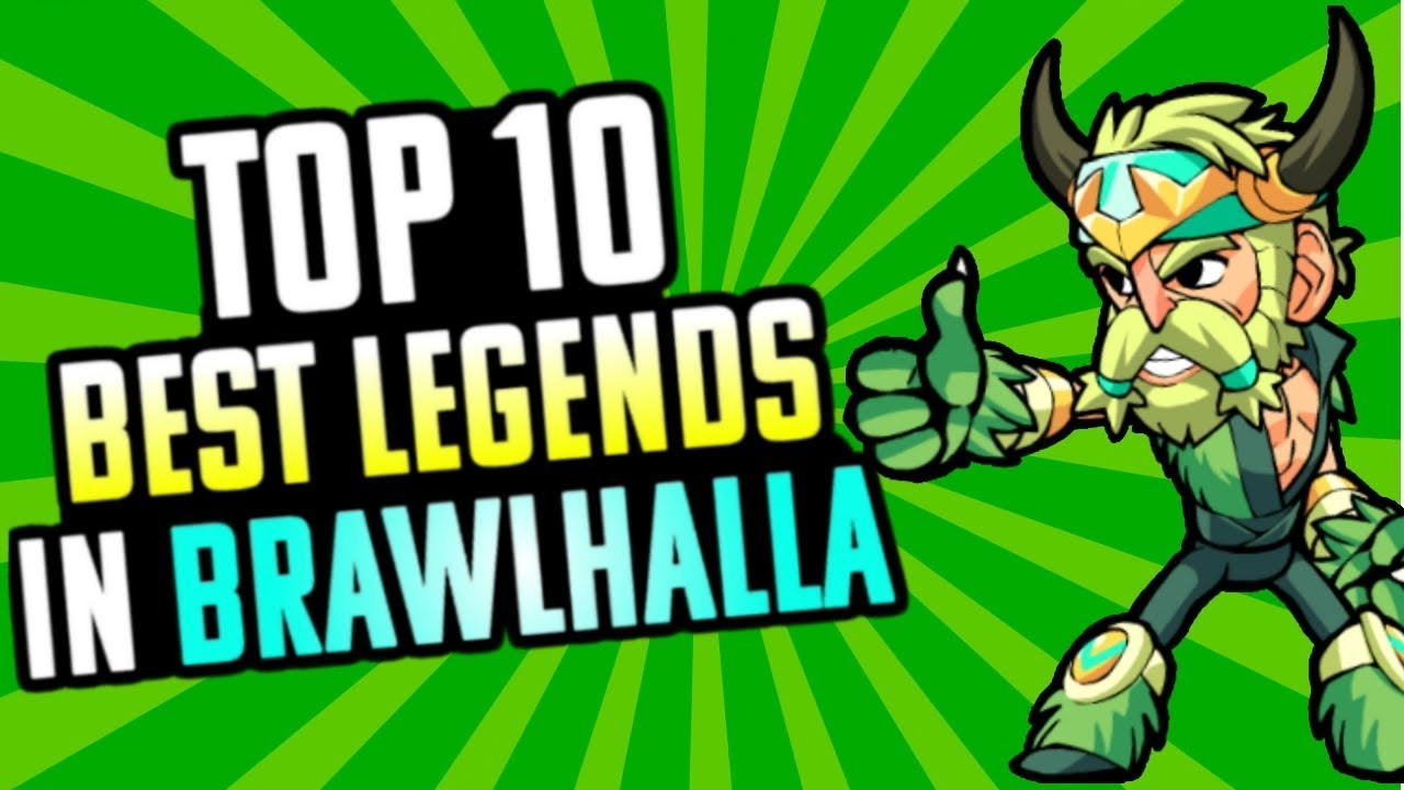 Brawlhalla Best Legend 2019 The Top 10 Best Legends in Brawlhalla   YouTube